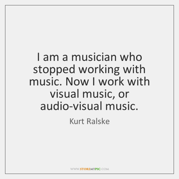 I am a musician who stopped working with music. Now I work ...