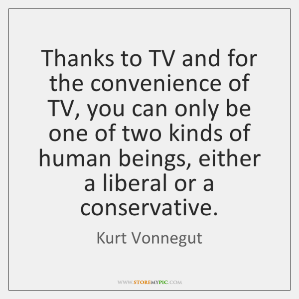 Thanks to TV and for the convenience of TV, you can only ...