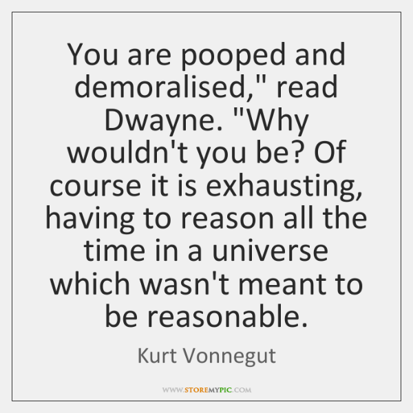"""You are pooped and demoralised,"""" read Dwayne. """"Why wouldn't you be? Of ..."""