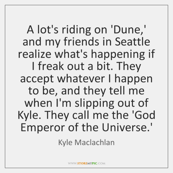 A lot's riding on 'Dune,' and my friends in Seattle realize ...