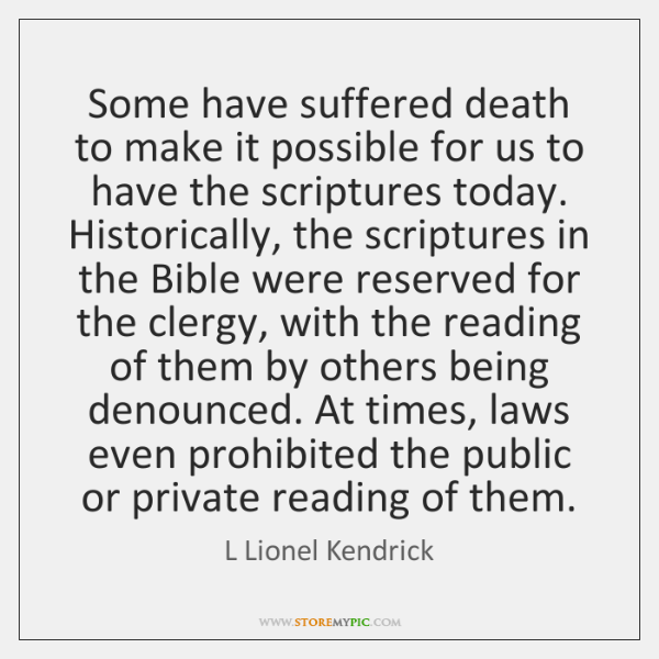 Some have suffered death to make it possible for us to have ...