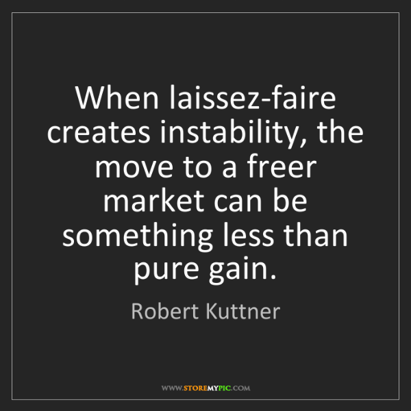 Robert Kuttner: When laissez-faire creates instability, the move to a...