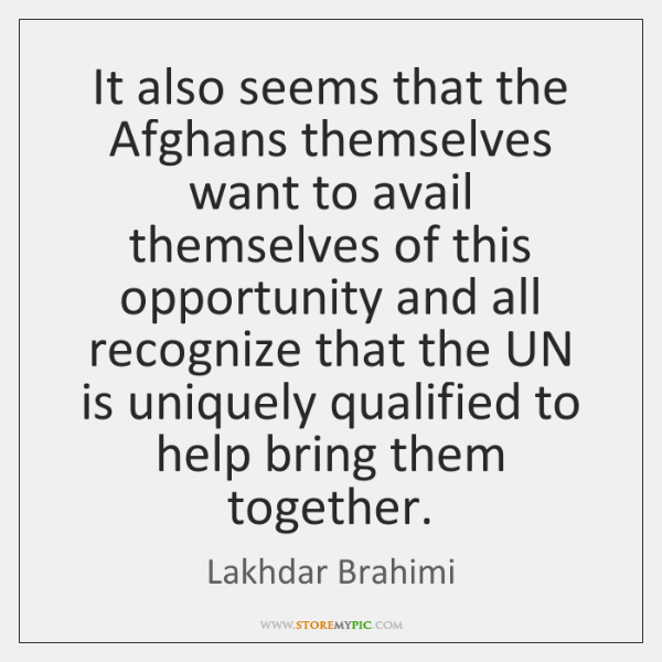 It also seems that the Afghans themselves want to avail themselves of ...