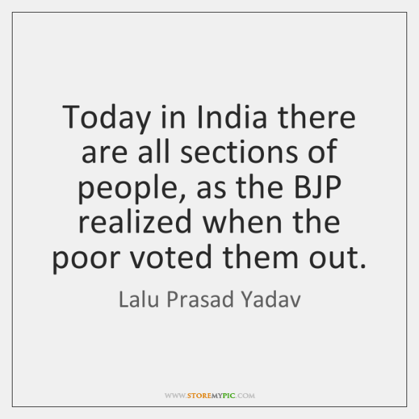 Today in India there are all sections of people, as the BJP ...