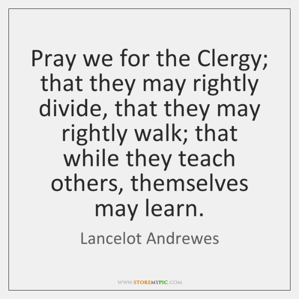 Pray we for the Clergy; that they may rightly divide, that they ...