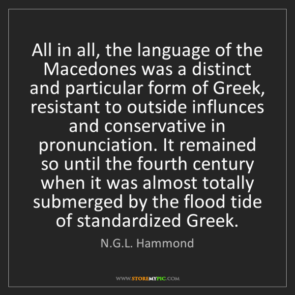 N.G.L. Hammond: All in all, the language of the Macedones was a distinct...