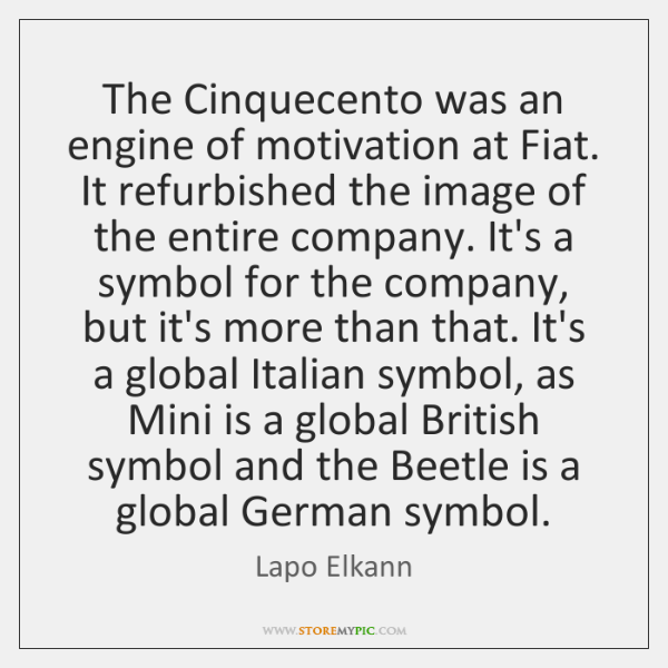 The Cinquecento was an engine of motivation at Fiat. It refurbished the ...