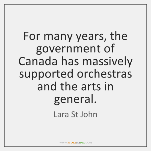 For many years, the government of Canada has massively supported orchestras and ...