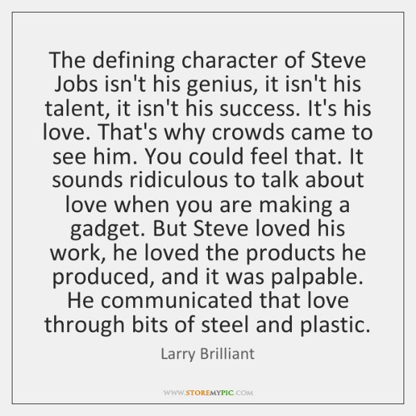 The defining character of Steve Jobs isn't his genius, it isn't his ...