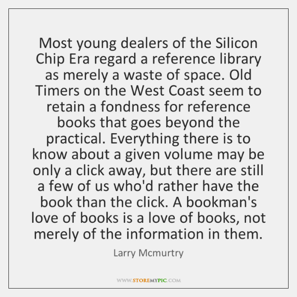 Most young dealers of the Silicon Chip Era regard a reference library ...