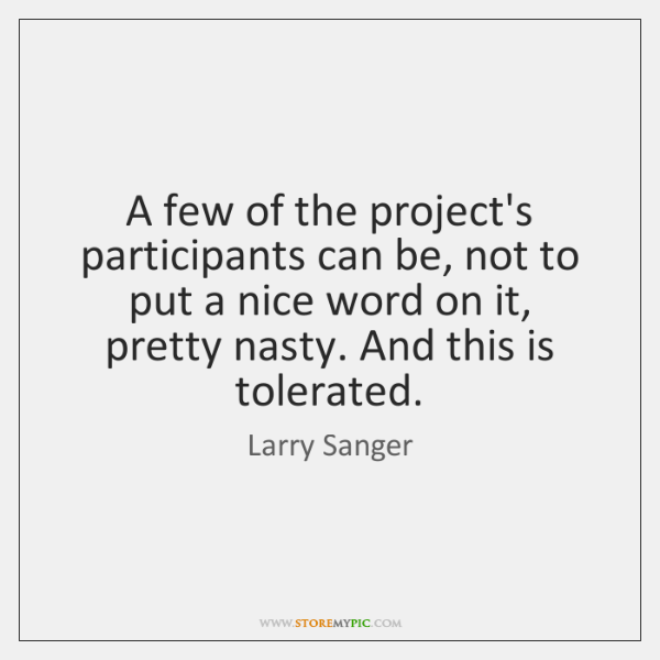 A few of the project's participants can be, not to put a ...