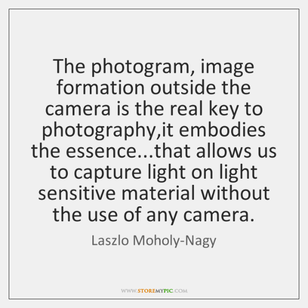 The photogram, image formation outside the camera is the real key to ...