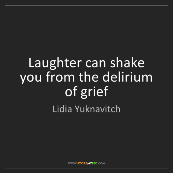 Lidia Yuknavitch: Laughter can shake you from the delirium of grief