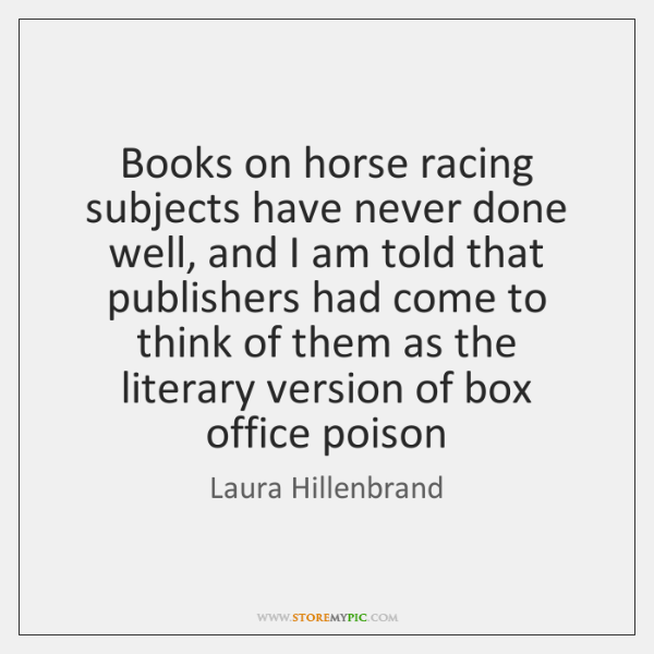 Books on horse racing subjects have never done well, and I am ...