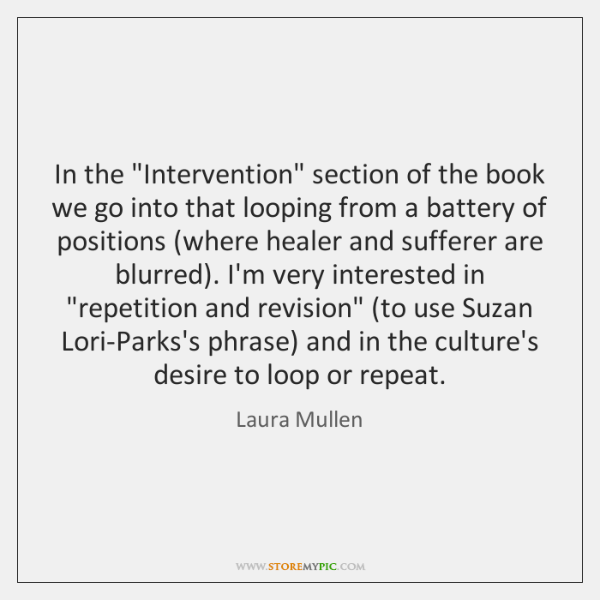 """In the """"Intervention"""" section of the book we go into that looping ..."""