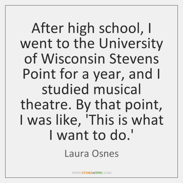 After high school, I went to the University of Wisconsin Stevens Point ...