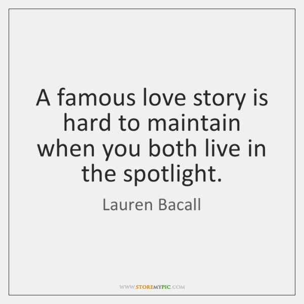A famous love story is hard to maintain when you both live ...