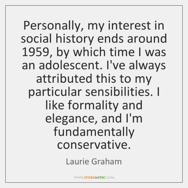 Personally, my interest in social history ends around 1959, by which time I ...