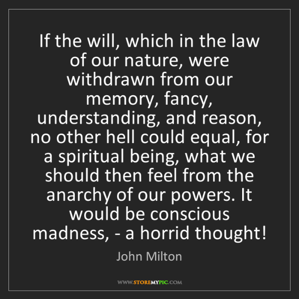 John Milton: If the will, which in the law of our nature, were withdrawn...