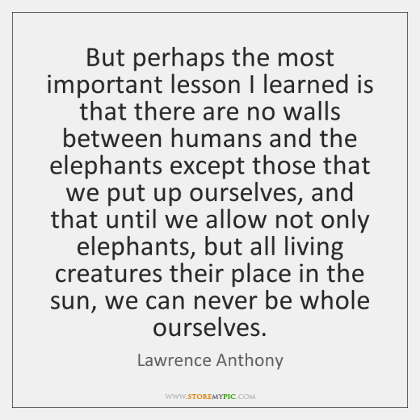 But perhaps the most important lesson I learned is that there are ...