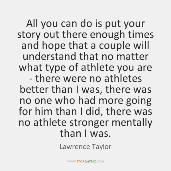 All you can do is put your story out there enough times ...