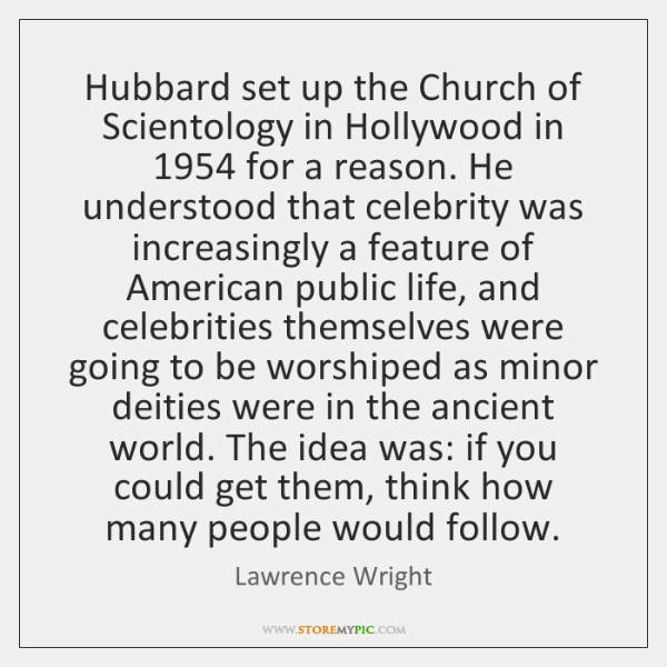 Hubbard set up the Church of Scientology in Hollywood in 1954 for a ...