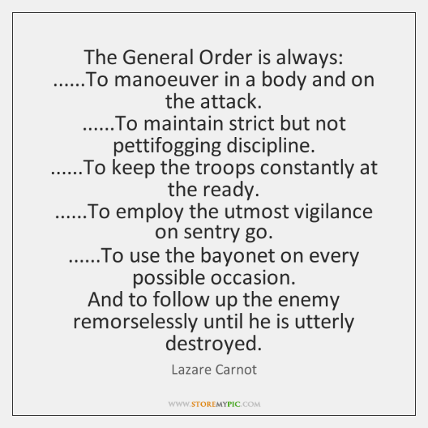 The General Order is always:  ......To manoeuver in a body and on ...
