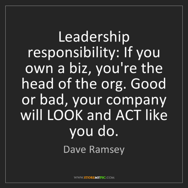 Dave Ramsey: Leadership responsibility: If you own a biz, you're the...