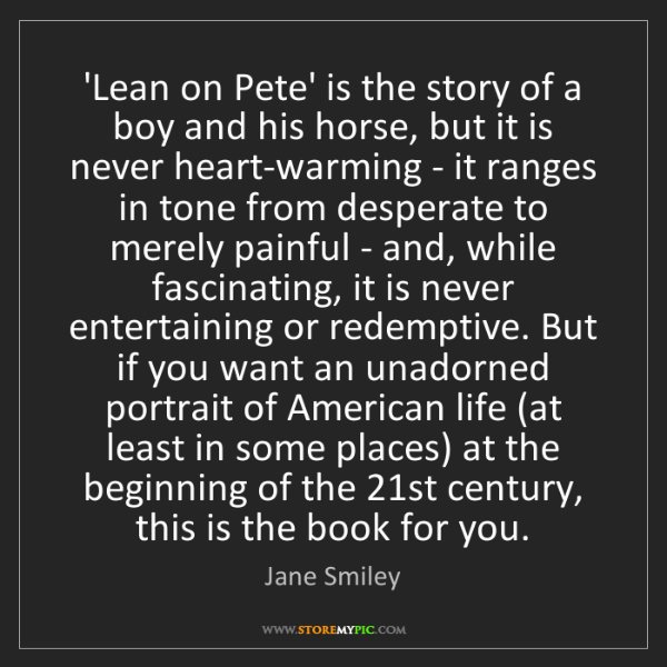 Jane Smiley: 'Lean on Pete' is the story of a boy and his horse, but...