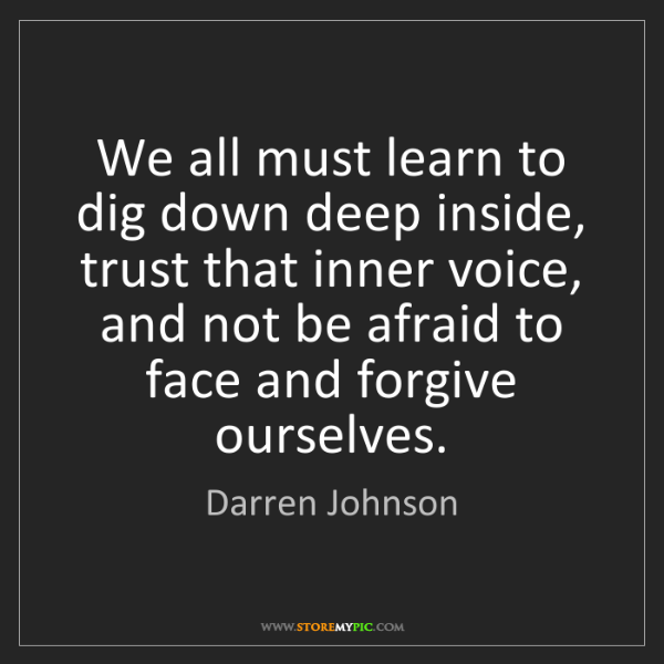 Darren Johnson: We all must learn to dig down deep inside, trust that...