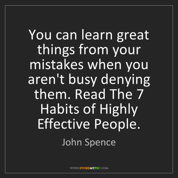 John Spence: You can learn great things from your mistakes when you...
