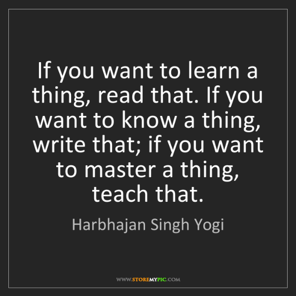 Harbhajan Singh Yogi: If you want to learn a thing, read that. If you want...