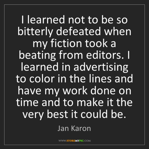 Jan Karon: I learned not to be so bitterly defeated when my fiction...