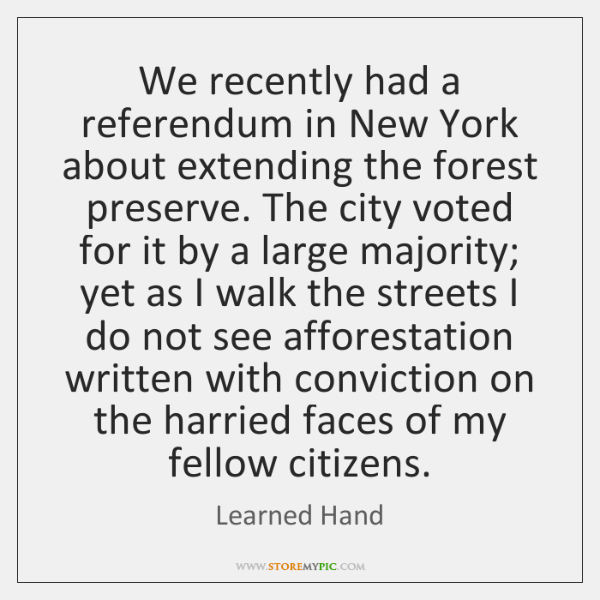 We recently had a referendum in New York about extending the forest ...