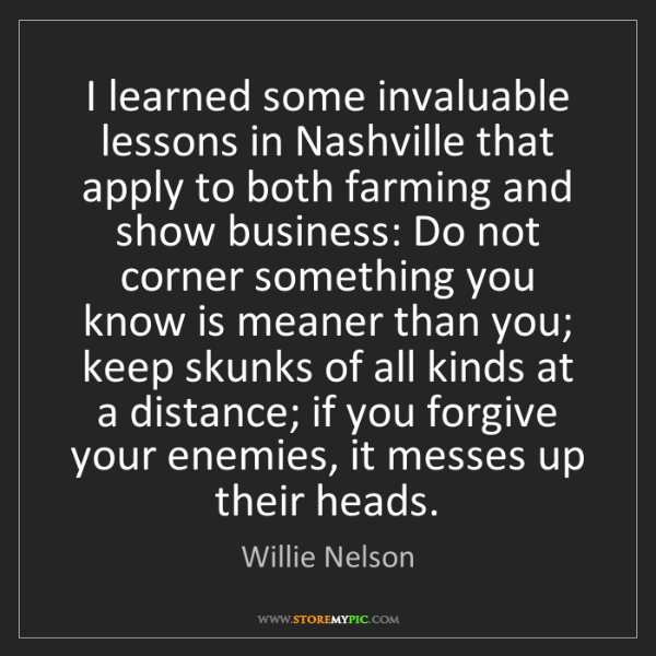 Willie Nelson: I learned some invaluable lessons in Nashville that apply...