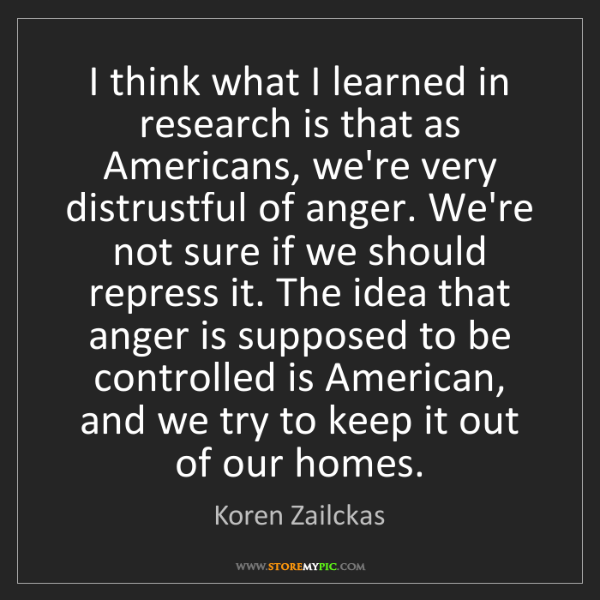 Koren Zailckas: I think what I learned in research is that as Americans,...