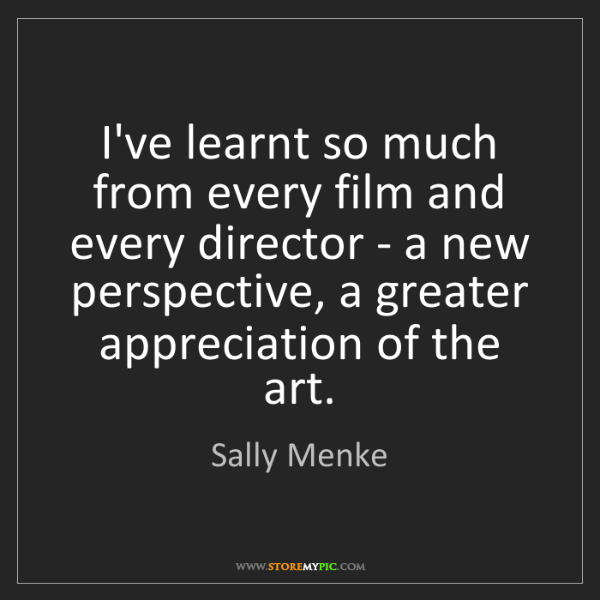 Sally Menke: I've learnt so much from every film and every director...