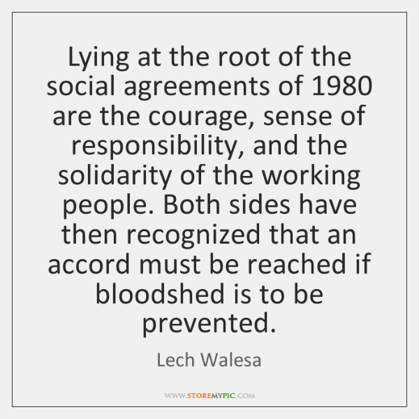 Lying at the root of the social agreements of 1980 are the courage, ...