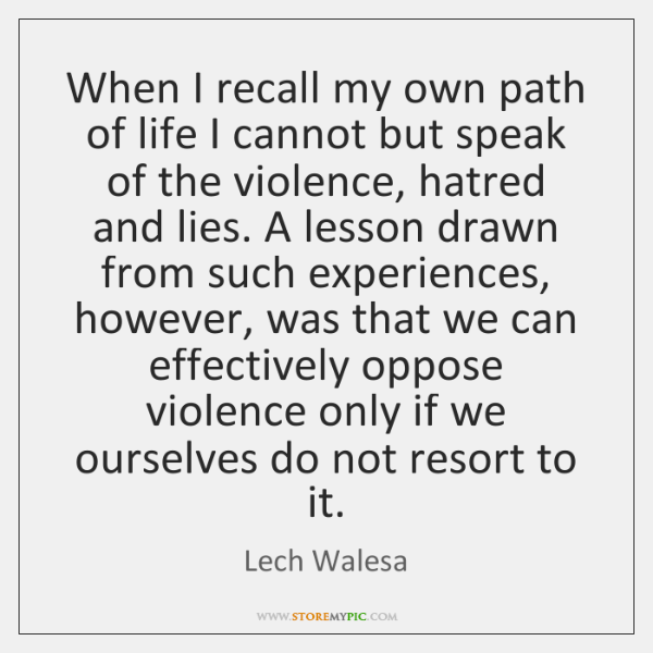 When I recall my own path of life I cannot but speak ...