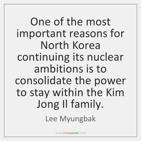 One of the most important reasons for North Korea continuing its nuclear ...