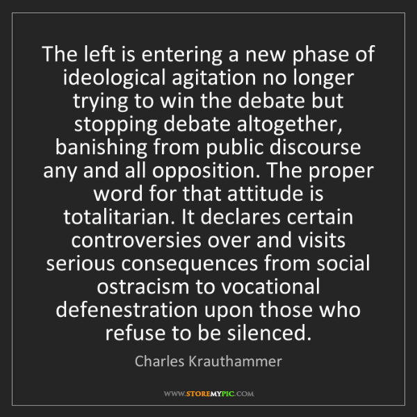 Charles Krauthammer: The left is entering a new phase of ideological agitation...