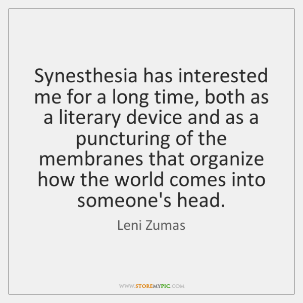 Synesthesia has interested me for a long time, both as a literary ...