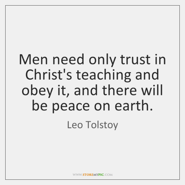 Men need only trust in Christ's teaching and obey it, and there ...