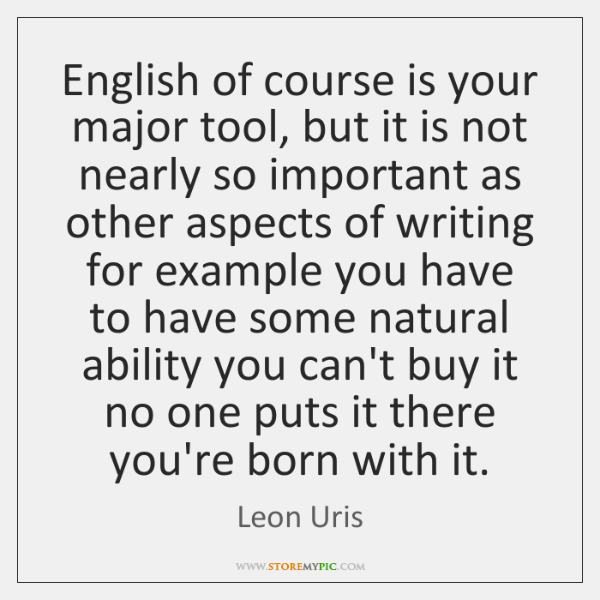 English of course is your major tool, but it is not nearly ...