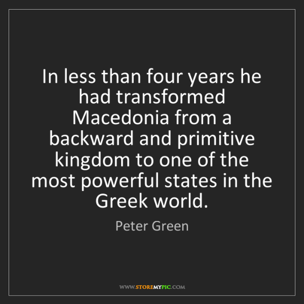 Peter Green: In less than four years he had transformed Macedonia...