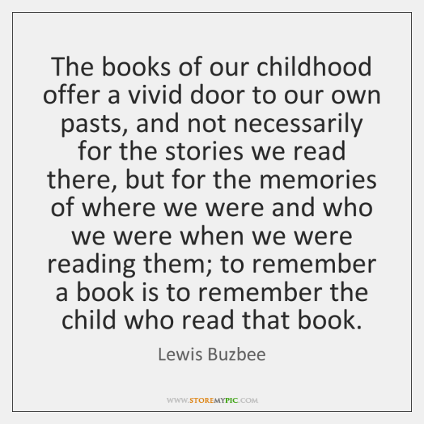 The books of our childhood offer a vivid door to our own ...