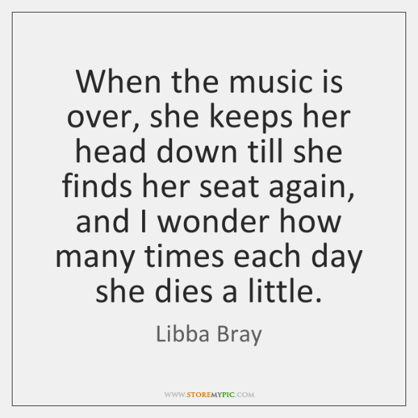 When the music is over, she keeps her head down till she ...