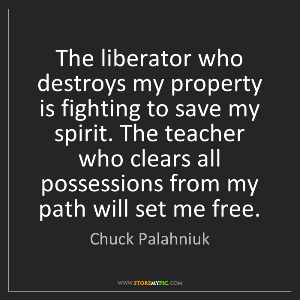 Chuck Palahniuk: The liberator who destroys my property is fighting to...