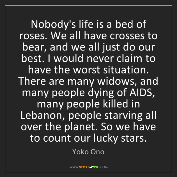 life is never a bed of roses