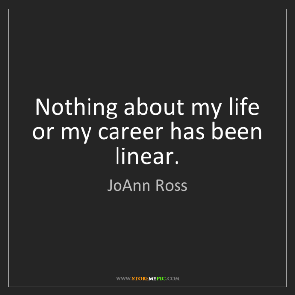 JoAnn Ross: Nothing about my life or my career has been linear.